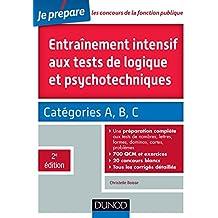Entrainement intensif aux tests de logique et psychotechniques - 2e éd. : Concours des catégories A, B et C (Concours fonction publique)
