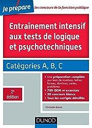 Entrainement intensif aux tests de logique et psychotechniques - 2e éd. - Catégories A, B et C