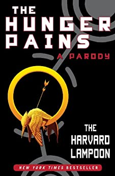 The Hunger Pains: A Parody (Harvard Lampoon) (English Edition) von [The Harvard Lampoon]