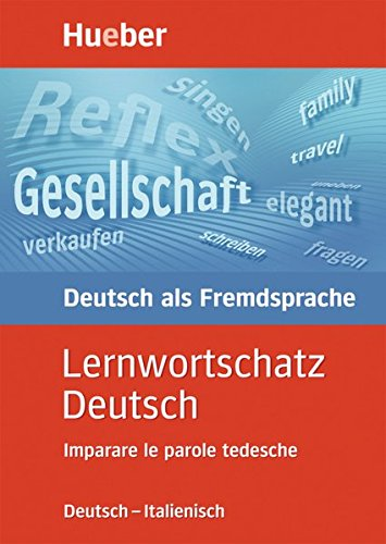Lernwortschatz deutsch. Deutsch-italienisch imparare le parole tedesche. Per la Scuola magistrale