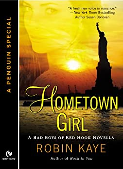 Hometown Girl: A Penguin Special from Signet Eclipse (Bad Boys of Red Hook) by [Kaye, Robin]