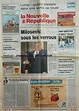 Telecharger Livres NOUVELLE REPUBLIQUE LA No 17157 du 02 04 2001 LUNAY 4 BLESSES DANS UNE SORTIE DE ROUTE MILOSEVIC SOUS LES VERROUS FIN D UN FOU DE GUERRE PAR ARBONA JOSPIN GARDE LE CAP ET RESTE A L ECOUTE GRAVE INCIDENT AERIEN ENTRE LA CHINE ET LES USA DES VIRTUOSES D INTERNET AU LYCEE DU FUTUROSCOPE PROCES CONTRE LA SEITA EN APPEL A ORLEANS LE MARATHON DE CHAMBORD UN PILOTE D ULM TOUJOURS DANS LE COMA A MONTHOU SUR CHER (PDF,EPUB,MOBI) gratuits en Francaise
