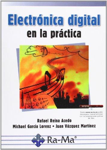 Electrónica digital en la práctica por Rafael Reina Acedo
