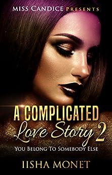 A Complicated Love Story 2: You Belong To Somebody Else (English Edition) par [Monet, Iisha]