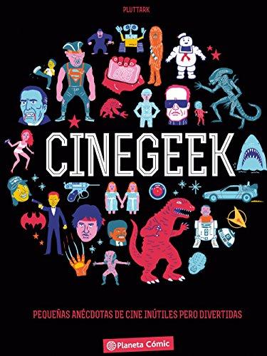 Cinégeek: Pequeñas anécdotas de cine inútiles pero divertidas