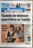 PARISIEN (LE) [No 20632] du 10/01/2011 - FLAMBEE DE VIOLENCES MEURTRIERES EN TUNISIE - JOHNNY HALLYDAY ET MATHIEU CHEDID - NIGER / APRES LE DRAME - LA PISTE D'AL-QAIDA PRIVILEGIEE - BATONNE / UN RETRAITE TUE UN JEUNE EN PLEINE RUE - SNCF / PEPY ANNONCE UN PLAN D'URGENCE - SPORT / COUPE DE FRANCE DE FOOT -...
