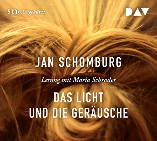 Das Licht und die Geräusche: Ungekürzte Lesung mit Maria Schrader (5 CDs)