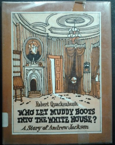 Title: Who let muddy boots into the White House A story o