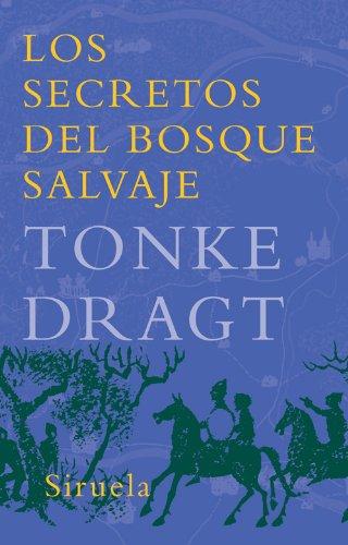 Los secretos del bosque salvaje (Las Tres Edades nº 143) por Tonke Dragt