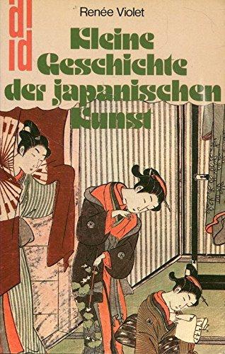 Kleine Geschichte der japanischen Kunst.