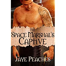 The Space Marshal's Captive