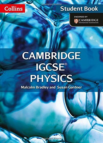 Collins Cambridge IGCSE - Cambridge IGCSE Physics Student Book by Bradley, Malcolm, Gardner, Susan (August 19, 2014) Paperback