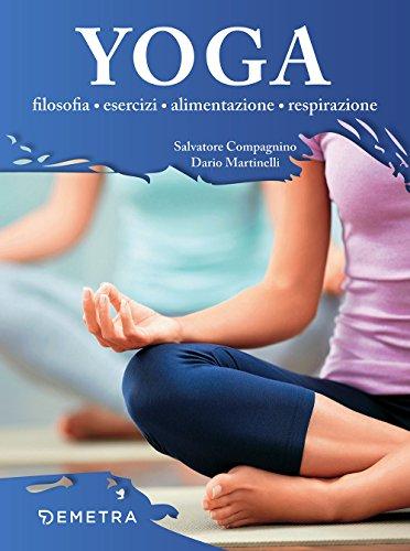 yoga. filosofia, esercizi, alimentazione, respirazione