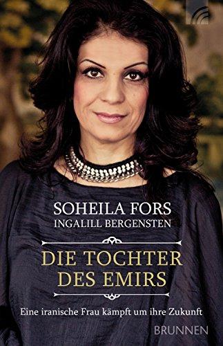Die Tochter des Emirs: Eine iranische Frau kämpft um ihre Zukunft