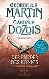 Der Bruder des Königs: und 20 weitere Kurzromane - George R.R. Martin, Gardner Dozois