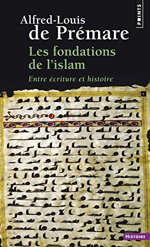 Les Fondations de l'islam. Entre écriture et histoire
