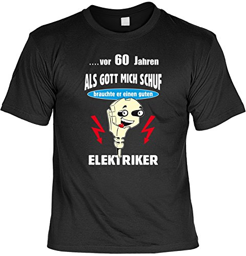 Lustige Sprüche Fun Strom Shirt - vor 60 Jahren Als Gott mich schuf - spaßiger Elektriker Schutz Schwarz