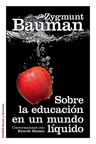 Sobre la educación en un mundo líquido: Conversaciones con Ricardo Mazzeo (Estado y Sociedad) por Zygmunt Bauman