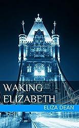 Waking Elizabeth (English Edition)