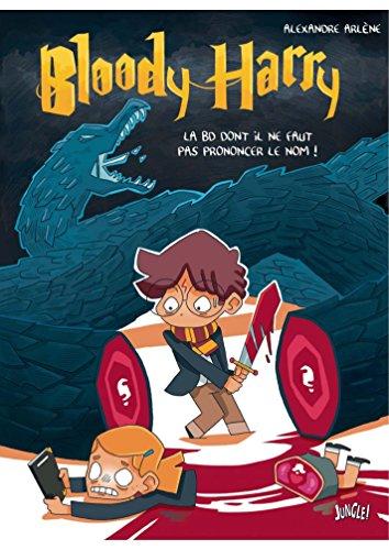 Bloody Harry - La BD dont on ne doit pas prononcer le nom par Alexandre Arlène
