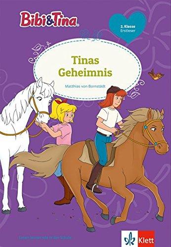 Bibi & Tina: Tinas Geheimnis: Leseanfänger 1. Klasse ab 6 Jahren (Bibi und Tina - Lesen lernen mit Bibi und Tina)