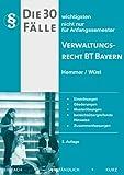 30 wichtigste Fälle zum Verwaltungsrecht BT. Bayern