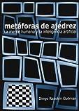 Metaforas de ajedrez - la mente humana y la inteligencia artificial