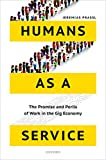 Humans as a Service: The Promise and Perils of Work in the Gig Economy (English Edition)