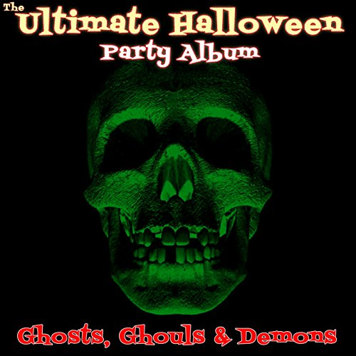 Ghosts, Ghouls & Demons: The Ultimate Halloween Party Album