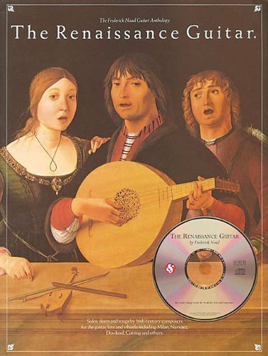 The Renaissance Guitar [With CD] (Frederick Noad Guitar Anthology) by Noad, Frederick M Pap/Com...