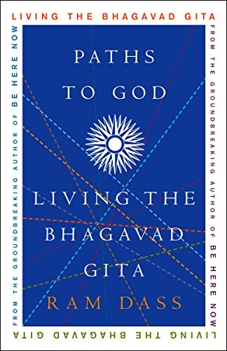 Paths To God: Living the Bhagavad Gita por Ram Dass