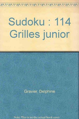 Sudoku : 114 Grilles junior par Delphine Gravier