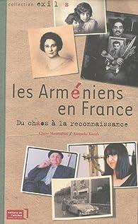Les Arméniens en France, du chaos à la reconnaissance par Claire Mouradian