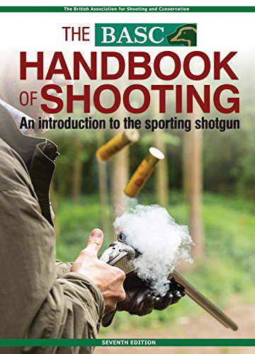 THE Basc Handbook of Shooting: An Introduction to the Sporting Shotgun