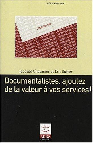 Documentalistes, ajoutez de la valeur à vos services !
