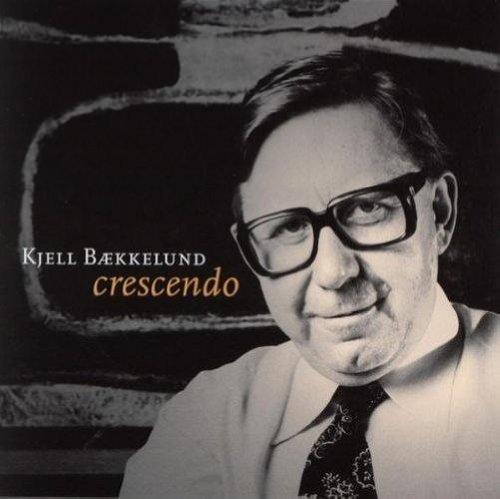 Crescendo - His Last Recording by Kjell Baekkelund (2005-05-09)