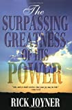 Surpassing Greatness of His Power by Joyner, Rick (1997) Paperback