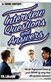 INTERVIEW QUESTIONS AND ANSWERS: Get the Professional Career of your DREAMS by acing those all-important interviews! (lifestyle, professional, career, interview, health, social, entrepreneur)