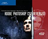 Advanced Design Techniques in Adobe Photoshop CS2, Revealed, Deluxe Education Edition (Revealed (Thomson))