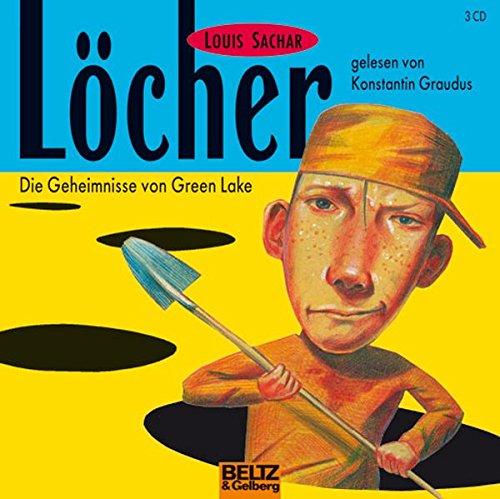 Löcher: Die Geheimnisse von Green Lake, gelesen von Konstantin Graudus, 3 CDs, 2 Std. 45 Min. (Cd Geheimnis)