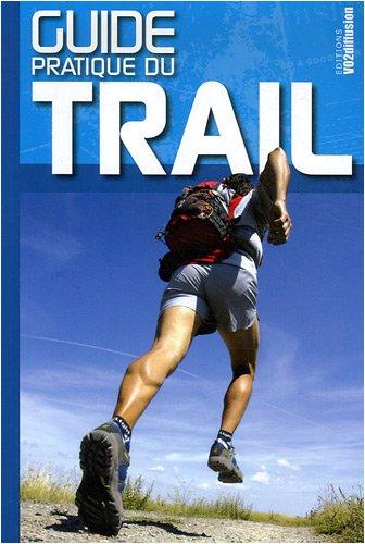 Guide pratique du trail par Gilles Bertrand