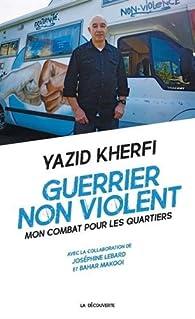 Guerrier non violent par Yazid Kherfi