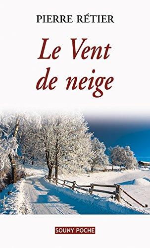 Le Vent de neige: Un roman familial poignant (Souny poche t. 106) par Pierre Rétier