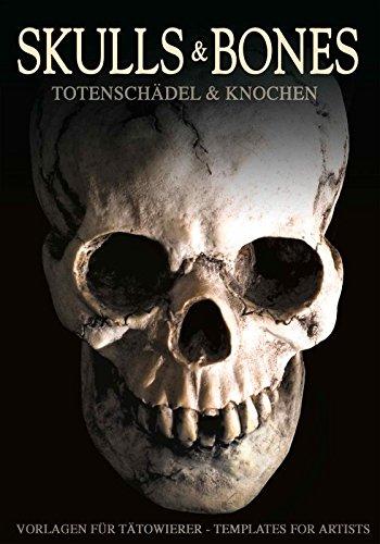 Skulls & Bones - Totenschädel und Knochen Tattoo Vorlagen Buch