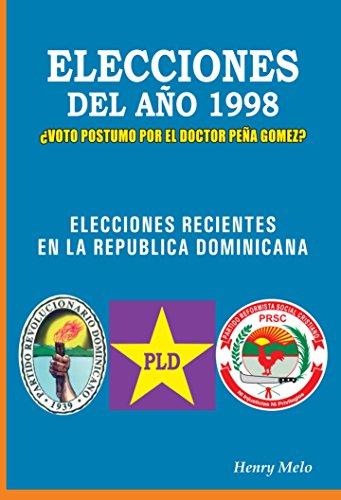 Elecciones Recientes República Dominicana: Elecciones Dominicanas 1998, Voto Póstumo al Dr. Peña Gómez por Henry Melo