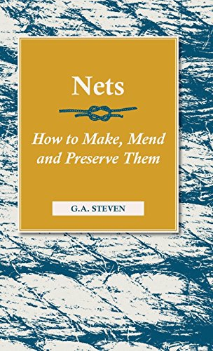 Nets - How to Make, Mend and Preserve Them (English Edition)