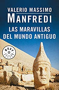 Las maravillas del mundo antiguo par Valerio Massimo Manfredi