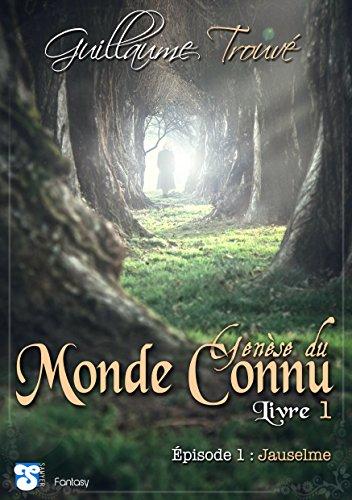 Couverture du livre Genèse du Monde Connu - Livre 1: Épisode 1 : Jauselme