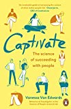 #7: Captivate: The Science of Succeeding with People (Portfolio Non Fiction)