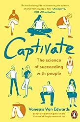 Captivate: The Science of Succeeding with People (Portfolio Non Fiction)
